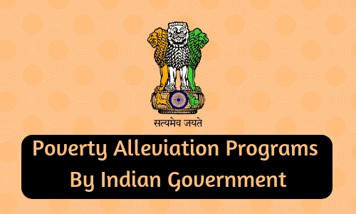 Poverty Alleviation Programs By Indian Government