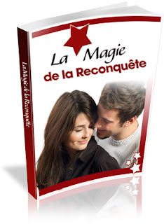 La magie de la reconquête - comment récupérer votre ex - conseils en relation - conseils en cas de rupture