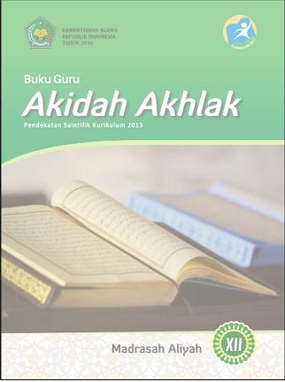 Buku Akidah Akhlak Kelas XII Kurtilas Untuk Guru