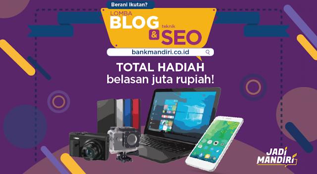Lomba Blog dan SEO Bank Mandiri berhadiah Belasan Juta Rupiah