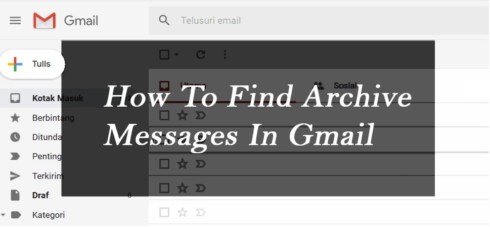 Tempat pesan arsip email tersimpan di Gmail
