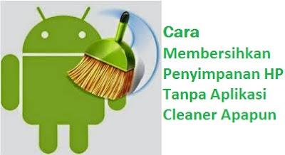 Cara Meringankan Kinerja HP Dengan Melegakan Penyimpanan Internal Tanpa Aplikasi Cleaner Apapun