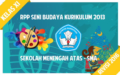 Download RPP Seni Budaya SMA Kurikulum 2013 Kelas X Revisi 2016