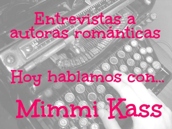Entrevistas a autoras románticas | Hoy hablamos con... Mimmi Kass