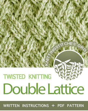 Twisted Knitting Stitches.  #howtoknit the Double Lattice Stitch. FREE Written instructions, PDF knitting pattern.  #knittingstitches #knitting