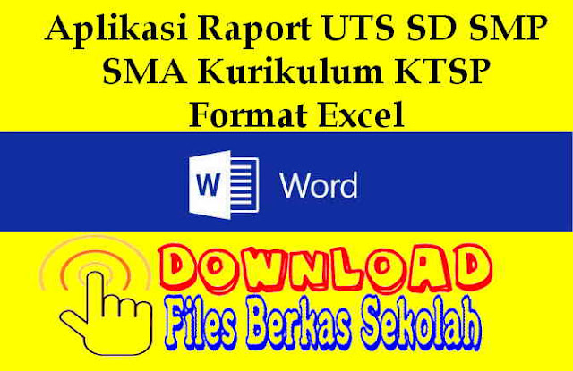 Download Aplikasi Raport UTS SD SMP SMA Kurikulum KTSP Format Excel