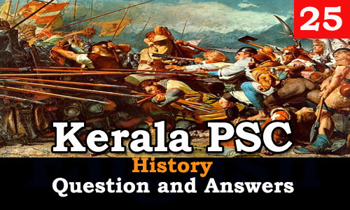 Kerala PSC History Question and Answers - 25