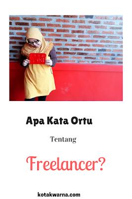pendapat ortu tentang freelancer