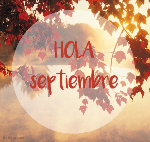 Hola septiembre / Hello September