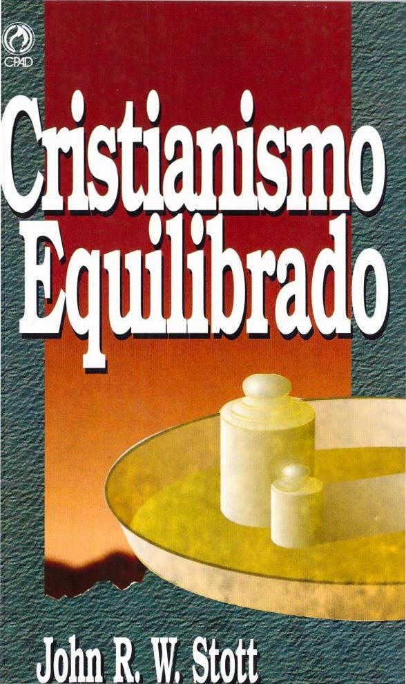 John Stott-Cristianismo Equilibrado-(En Português)-