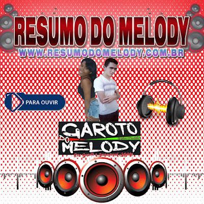Garoto do Melody  - Melody Resumo do Melody