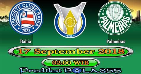 Prediksi Bola855 Bahia vs Palmeiras 17 September 2018