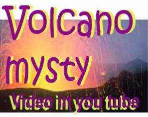 Volcano Mysty Video in you tube