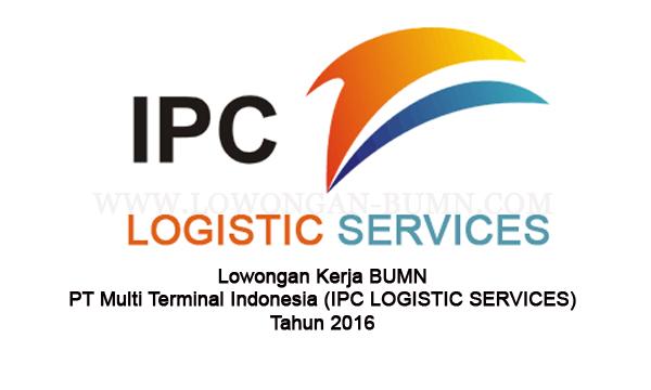 Lowongan Kerja BUMN PT Multi Terminal Indonesia (IPC LOGISTIC SERVICES)
