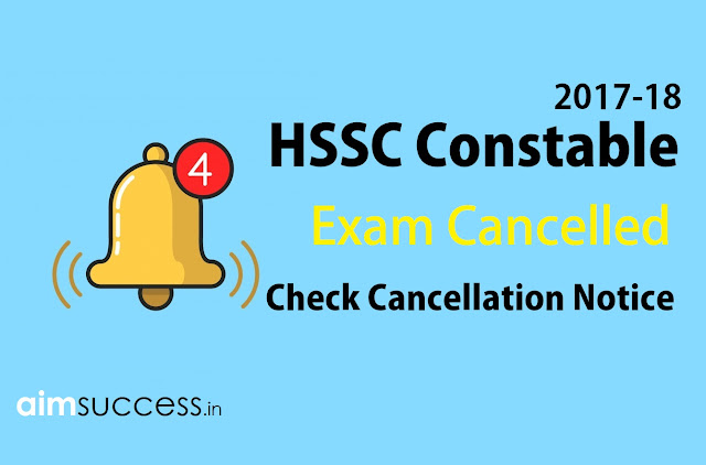 HSSC Constable 2017 Exam Cancelled : Check Cancellation Notice