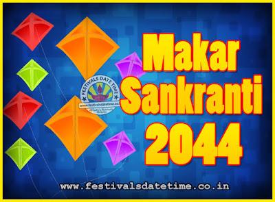 2044 Makar Sankranti Puja Date & Time, 2044 Makar Sankranti Calendar