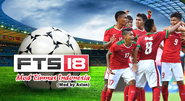 Download FTS 2018 Mod Timnas Indonesia Senior Apk Data (by Aslan)