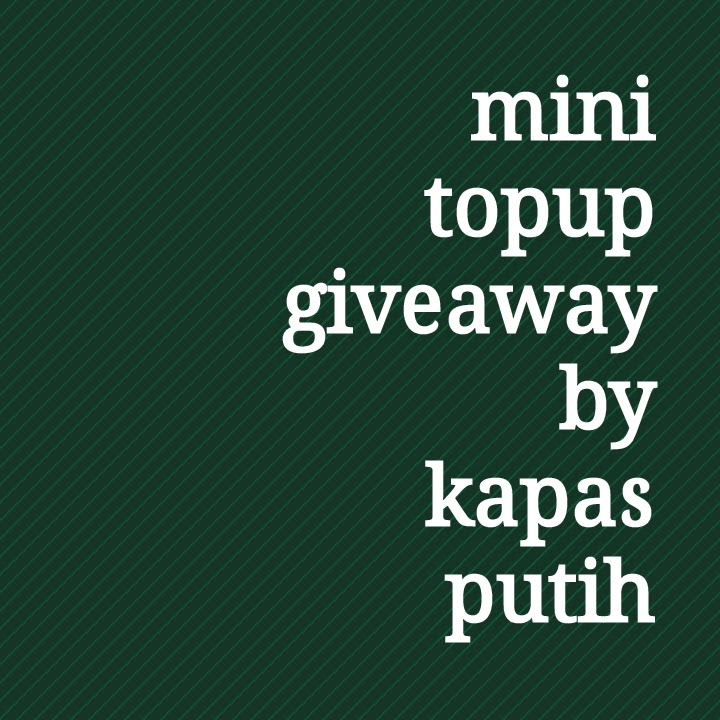 Mini Topup Giveaway by Kapas Putih