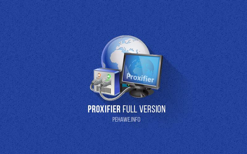 Proxifier Full Version + Serial Key Terbaru
