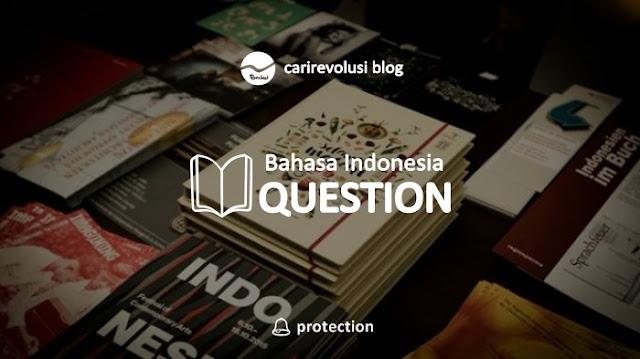 soal bahasa indonesa kelas xi semester 1, soal bahasa indonesia kelas xi beserta jawabannya