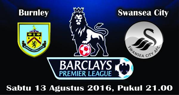 prediksi bola burnley vs swansea city 13 agustus 2016