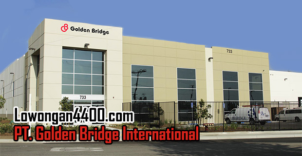 Lowongan Kerja PT. Golden Bridge International Cileungsi Bogor