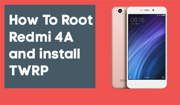 how to root redmi 4a snapdragon