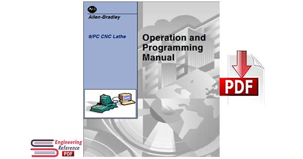 Operation and Programming Manual of 9 Series CNC Lathe by Allen Bradley pdf free Download