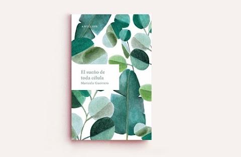 RESEÑA El sueño de toda célula, de Maricela Guerrero | Ignacio Ballester Pardo