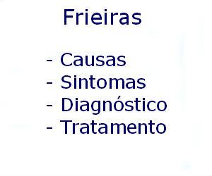 Frieiras causas sintomas diagnóstico tratamento prevenção riscos complicações