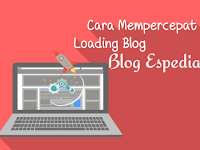 Cara Mempercepat Loading Blog Hingga 100