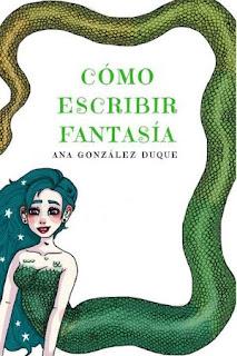 Libro Cómo escribir fantasía, de Ana González Duque - Cine de Escritor