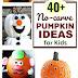 No-Carve Pumpkins Ideas For Kids
