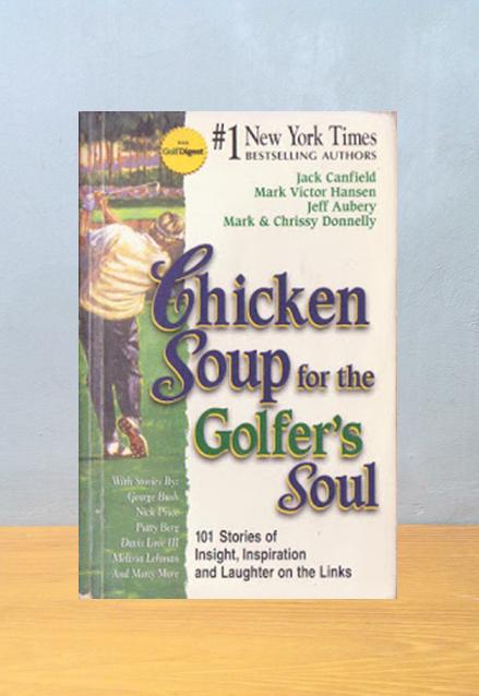 CHICKEN SOUP FOR THE GOLFER'S SOUL, Jack Canfield