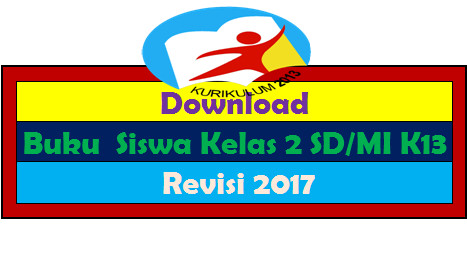 Download  Buku Siswa K13 Kelas 2 SD/MI Revisi 2017