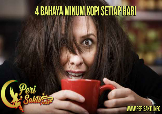 4 Bahaya Minum Kopi Setiap Hari
