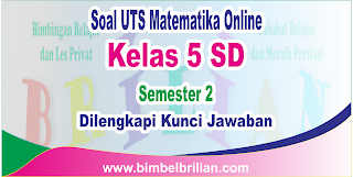 Soal UTS Matematika Online Kelas 5 ( Lima ) SD Semester 2 ( Genap ) Langsung Ada Nilainya