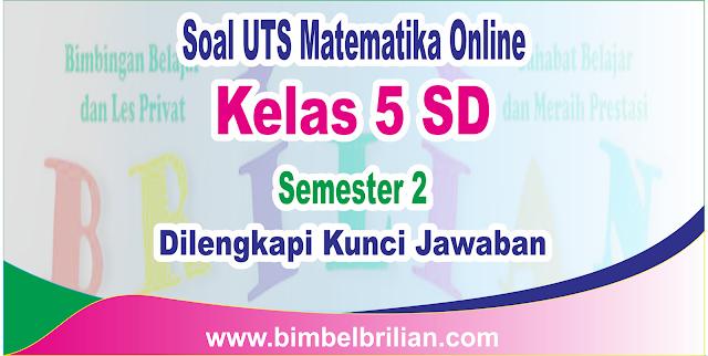 Soal Uts Matematika Online Kelas 5 ( Lima ) Sd Semester 2 ( Genap ) Pribadi Ada Nilainya