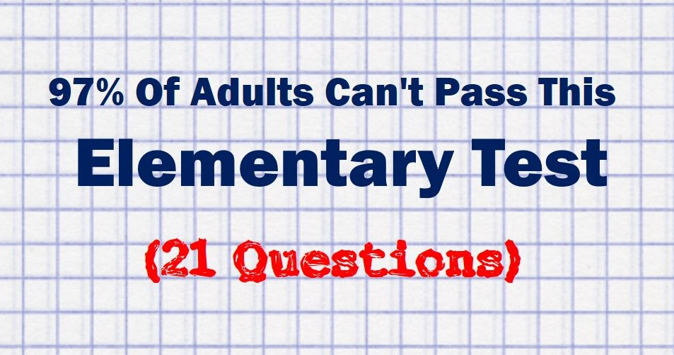 97% Of Adults Can NOT Pass This Elementary Test! Can You?