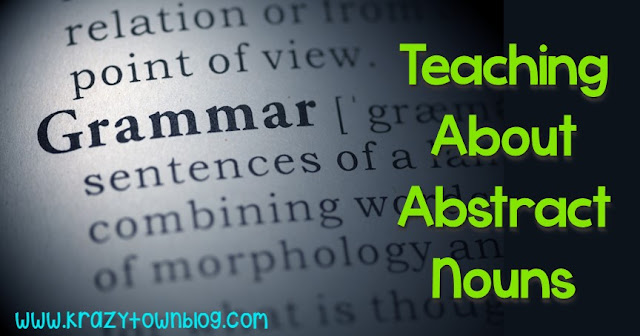 There's more to nouns than just people, places, and things. Learn how I teach about abstract nouns, incorporating a project to show off student learning.