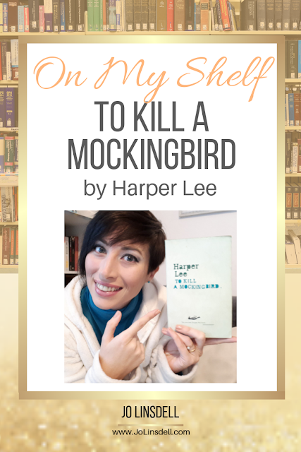 On My Shelf: To Kill a Mockingbird by Harper Lee