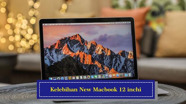5 Kelebihan New Macbook 12 Inch yang Harus Anda Ketahui
