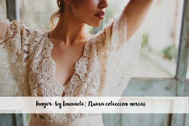 tanger la nueva coleccion novia immacle