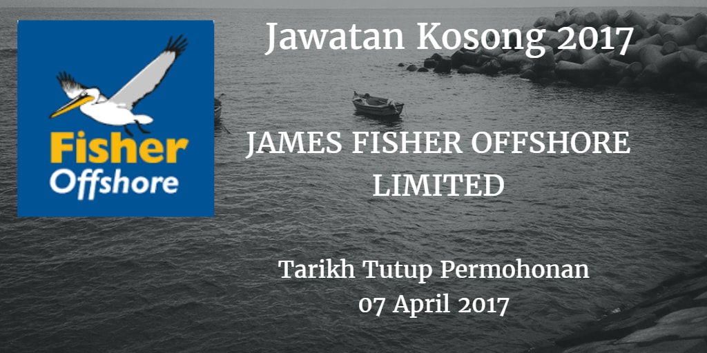 Jawatan Kosong JAMES FISHER OFFSHORE LIMITED 07 April 2017