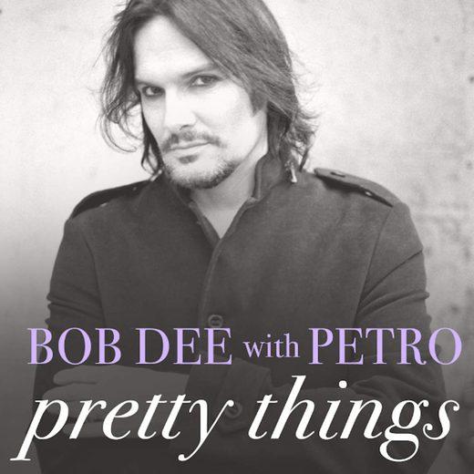 BOB DEE with PETRO - Pretty Things (2016) full