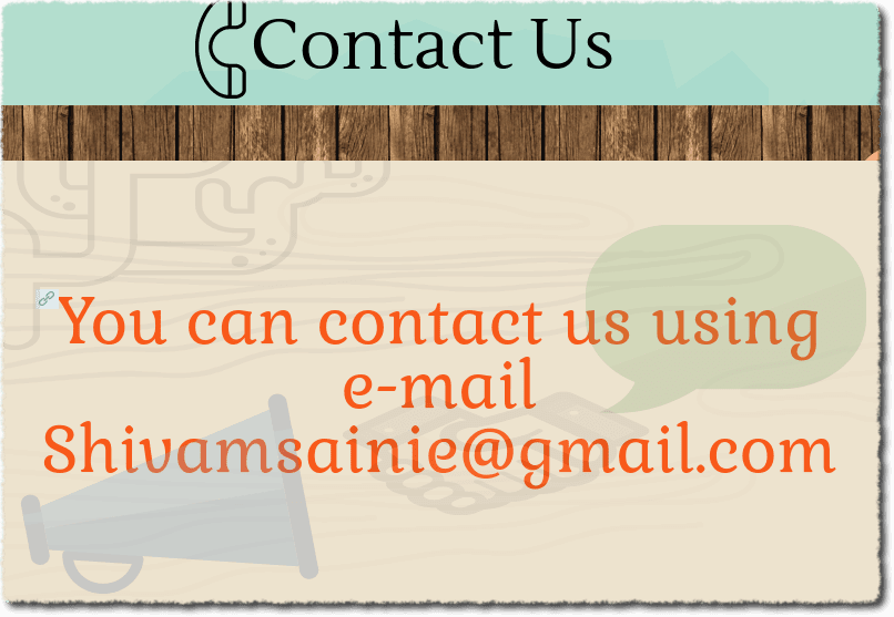 you can contact us using e-mail shivamsainie@gmail.com