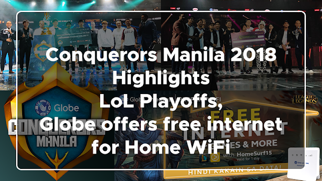 Globe offers FREE Internet for Home WiFi Games : Conquerors Manila 2018 Highlights: LoL Playoffs, Globe offers FREE Internet for Home WiFi
