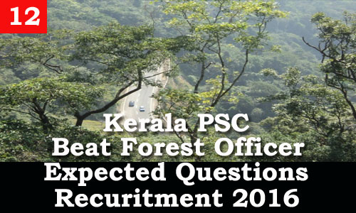 Kerala PSC - Expected Questions for Beat Forest Officer 2016 - 12