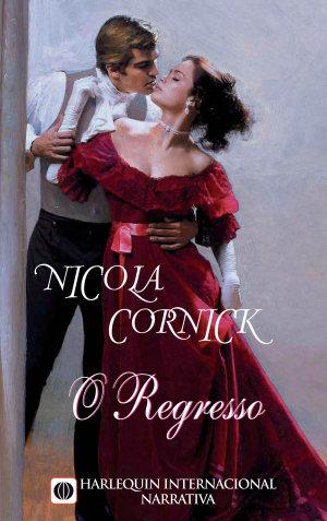 O regresso - Nicola Cornick