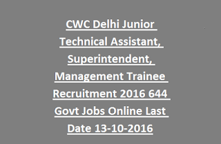 CWC Delhi Junior Technical Assistant, Superintendent, Management Trainee Recruitment 2016 644 Govt Jobs Online Last Date 13-10-2016